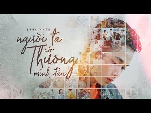 NGƯỜI TA CÓ THƯƠNG MÌNH ĐÂU ( MV )   TRÚC NHÂN (#NTCTMD) - Thời lượng: 5:19.