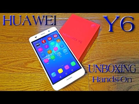 HUAWEI Y6 UNBOXING & HANDS-ON