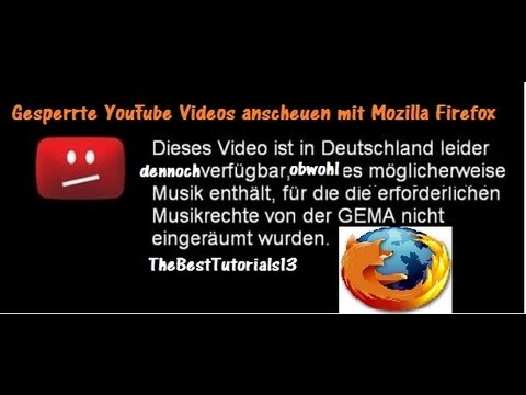 Gesperrte YouTube Videos anschauen: Mozilla Firefox (Add-On) [German HD Tutorial]