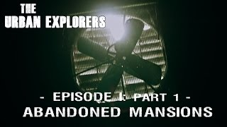 The Urban Explorers Episode 1 - Abandoned Rehab Mansions [Part I]