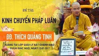 """[LIVESTREAM] """"KINH CHUYỂN PHÁP LUÂN"""" - ĐĐ. Thích Quảng Tịnh"""