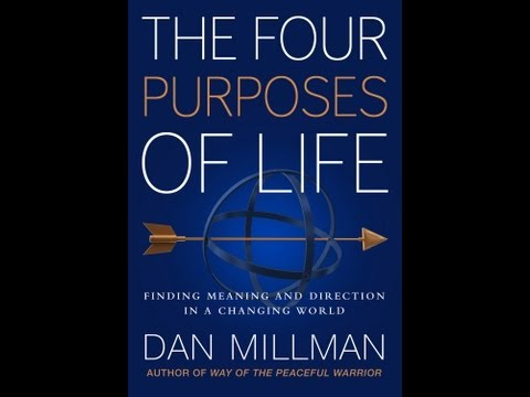 Dan Millman's THE FOUR PURPOSES OF LIFE