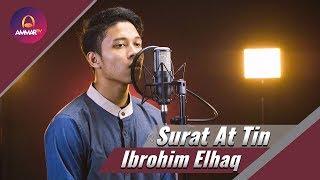 Ibrohim Elhaq - Surat At Tin