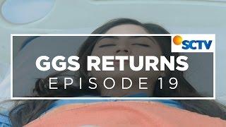 Video GGS Returns - Episode 19 MP3, 3GP, MP4, WEBM, AVI, FLV Agustus 2018