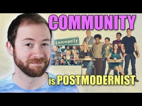community - Here's an idea: Community is a postmodern masterpiece. Though the TV show Community has never achieved huge ratings, it has a passionate cult following, incl...