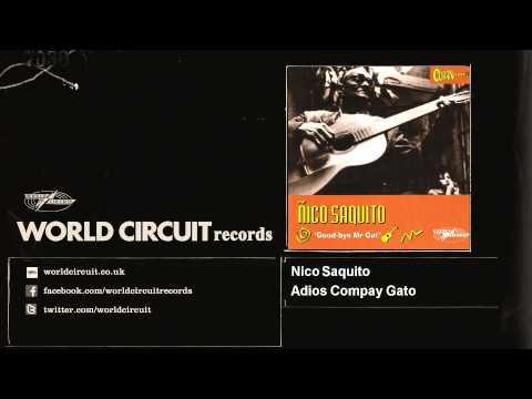 Nico Saquito - Adios Compay Gato