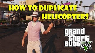 "GTA 5 Online - How To Duplicate Helicopters ""Glitch"" (GTA V)"