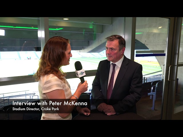 FAN ENGAGEMENT: Interview with Peter McKenna, Stadium Director, Croke Park/The GAA