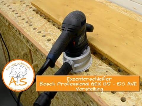 Exzenterschleifer Bosch Professional GEX 125 - 150 AVE Vorstellung