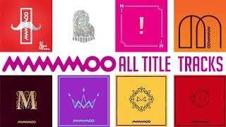 MAMAMOO(마마무) All Title Tracks 2014-2018