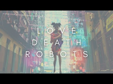 The Beauty Of Love, Death & Robots