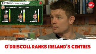 Depth Chart: Brian O'Driscoll ranks Ireland's centres | OTB AM