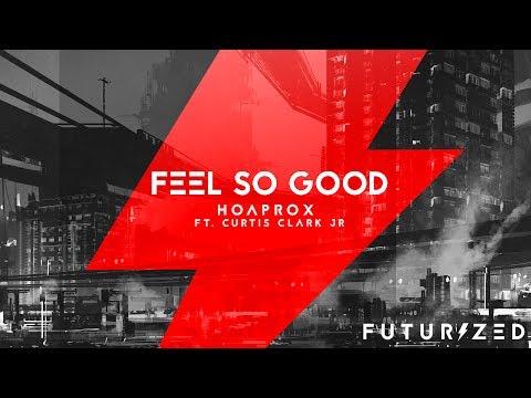 Hoaprox - Feel So Good ft. Curtis Clark Jr. - Thời lượng: 4 phút và 38 giây.