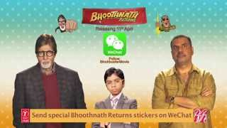 Bhoothnath Returns on WeChat | Amitabh Bachchan, Boman Irani
