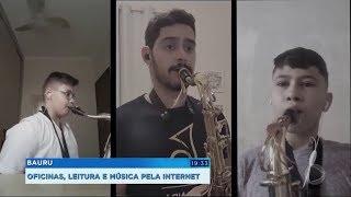Bauru: oficinas, leitura e música pela internet