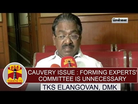 Cauvery-issue--Forming-Experts-Committee-is-unnecessary--TKS-Elangovan-Criticizes