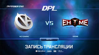 Vici Gaming vs EHOME, DPL Season 8 Top League, bo2, game 1 [Lex & Lost]