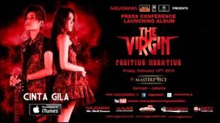 Video THE VIRGIN - CINTA GILA [FULL AUDIO] MP3, 3GP, MP4, WEBM, AVI, FLV Oktober 2018