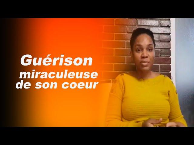 GUÉRISON MIRACULEUSE DE SON CŒUR