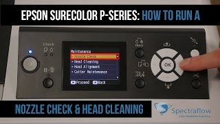 How to Run a Nozzle Check and Head Cleaning Epson SureColor P-Series