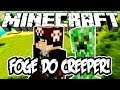 FOGE DO CREEPER! - Minecraft (NOVO)