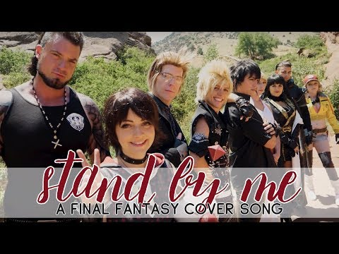 Stand by Me — A Final Fantasy Cover Music Video [Feat. Jesse Phillips!]