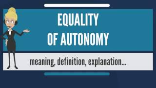 What is EQUALITY OF AUTONOMY? What does EQUALITY OF AUTONOMY mean?
