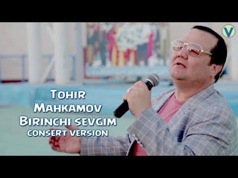 Tohir Mahkamov - Birinchi sevgim | Тохир Махкамов - Биринчи севгим (consert version) 2017