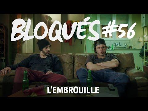 Bloqués #56 - L'embrouille