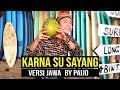 Download Lagu ( Versi JAWA ) KARNA SU SAYANG - NEAR feat. DIAN SOROWEA by PAIJO ( Dangdut Koplo ) Mp3 Free