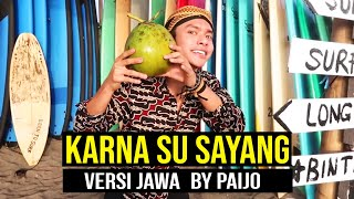 Video ( Versi JAWA ) KARNA SU SAYANG - NEAR feat. DIAN SOROWEA by PAIJO ( Dangdut Koplo ) MP3, 3GP, MP4, WEBM, AVI, FLV April 2019