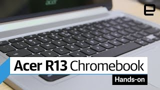 Acer R13 Chromebook: Hands-on Video