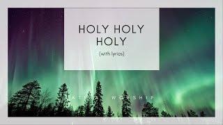 Holy Holy Holy Lord God Almighty - Hymn (Lyrics) - LATRIA