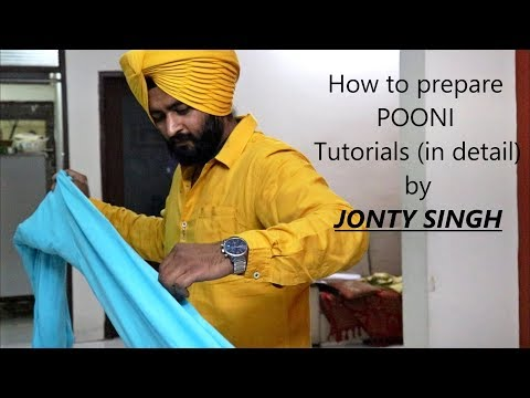 How To Prepare Pooni Video HD| Pagg Di Pooni | Tutorials In Detail By - JONTY SINGH