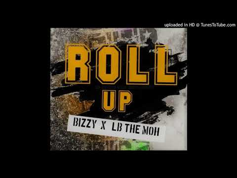 Bizzy ft LB The MOH - Roll Up (Official Audio)