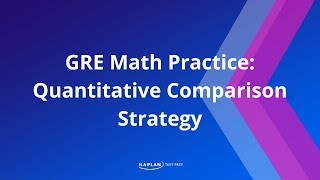 GRE Strategy: Compare, Don't Calculate On Quantitative Comparisons  | Kaplan Test Prep