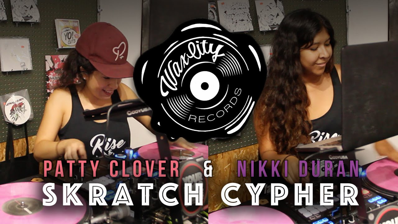 Patty Clover & Nikki Duran - Live @ Scratch Cypher, Wax City Records 2016