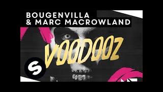 Bougenvilla&Marc MacRowland - Voodooz (Original Mix)