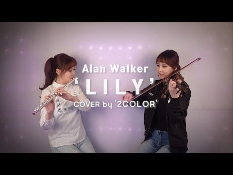 Alan Walker, K 391 & Emelie Hollow - Lily - Classic Ver . Violin & Flute Cover By 2COLOR