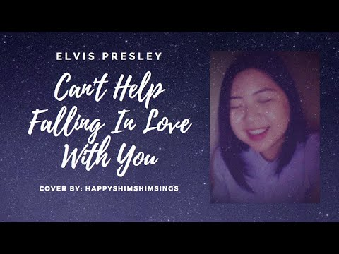 Can't Help Falling In Love With You by Elvis Presley Cover by Happyshimshimsings