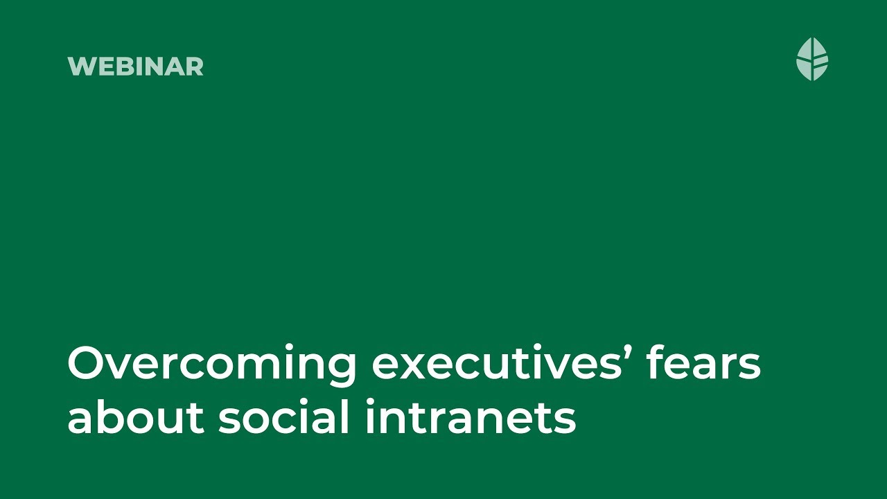Overcoming executives' fears about social intranets Video Thumbnail