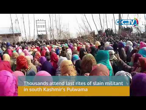 Thousands attend last rites of slain militant in south Kashmir's Pulwama