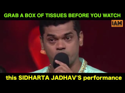GRAB A BOX OF TISSUES BEFORE YOU WATCH - this SIDHARTA JADHAV'S performance.