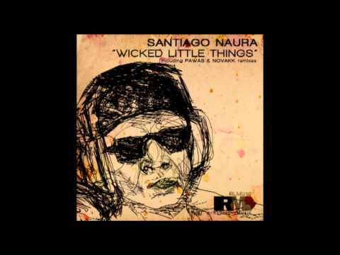 Santiago Naura & Chris Iliou - Wicked Little Things (Original Mix) [RLM016]