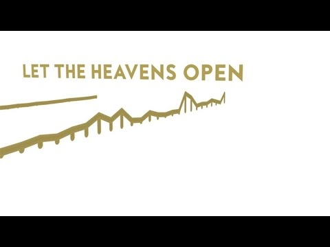Let the Heavens Open (Revisited)