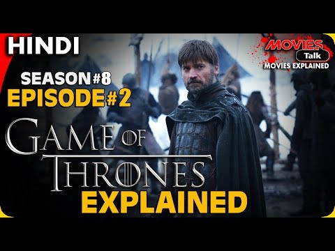 GAME OF THRONES : Season 8 Episode 2 [Explained In Hindi]
