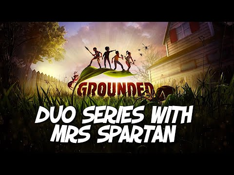 Grounded | Duo Series with Mrs Spartan | S1E2 | First Playthrough