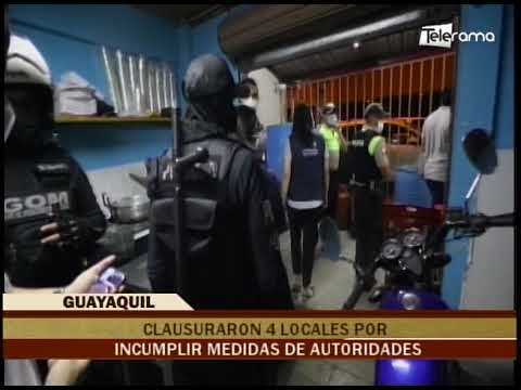 Clausuraron 4 locales por incumplir medidas de autoridades