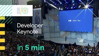 Google I/O 2018 Developer Keynote in 5 minutes