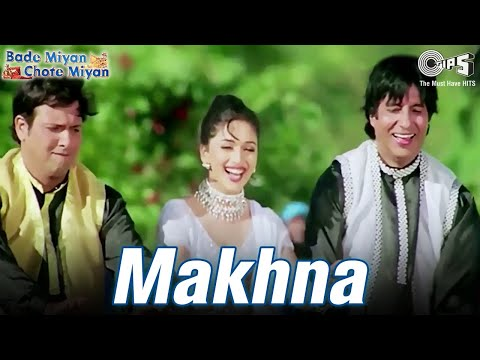 Download Makhna - Bade Miyan Chote Miyan | Madhuri, Amitabh & Govinda | Alka, Udit Narayan & Amit Kumar HD Mp4 3GP Video and MP3